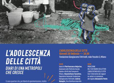 L'Adolescenza delle Città – proiezione in Fondazione G. Feltrinelli / Giovedì 28 Febbraio